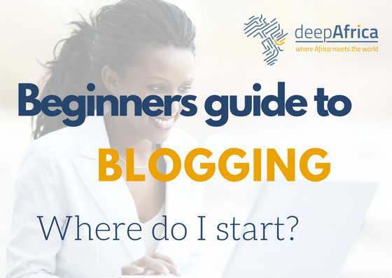 Beginners guide to blogging in Kenya; Where do I start.